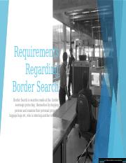 Requirements Regarding Border Search.pptx
