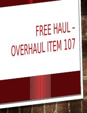 Free Haul – overhaul item 107.pptx