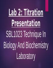 LAB 2 SBL1023 TITRATION GROUP A GROUP NO 5.pptx