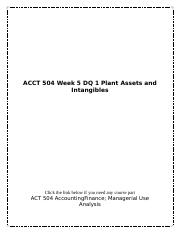 ACCT 504 Week 5 DQ 1 Plant Assets and Intangible.docx