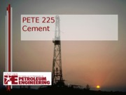 PETE 225 - 11A - Cement background, procedures and calculations