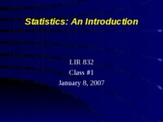 LIR 832 - SPRING 2007 Lecture 1