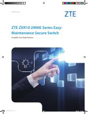 ZTE ZXR10 2900E Series Easy-Maintenance Secure Switch_EN_201608(for printing).pdf