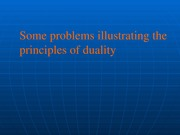 L16_Some problems illustrating the principles of duality