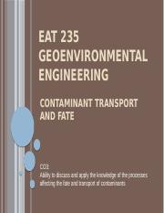 g. EAT 235 GEOENVIRONMENTAL ENGINEERING - CONTAMINANT TRANSPORT AND FATE