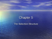 Chapter 05 The Selection Structure