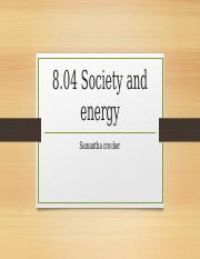 8.04 Society and Energy.pptx
