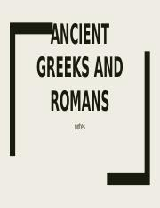 Ancient Greeks and Romans Notes.pptm