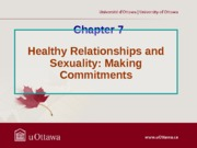 Chapter 7 - Healthy Relationships and Sexuality (Making Commitments) Fall 2013