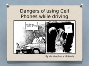 Week 5 Assignment-Dangers of using Cell Phones while driving