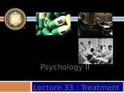 Lecture+33+_Treatment+of+Psychological+Disorders+_2_-1