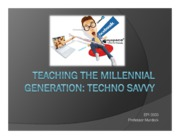 Teaching the Millennial Generation - Techno Savvy