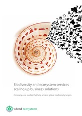 Biodiversity and ecosystem services scaling up business solutions 2012
