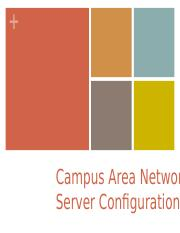 CHAPTER 2 CAMPUS AREA NETWORK SERVER CONFIGURATIONS 2.6 part 2.ppt
