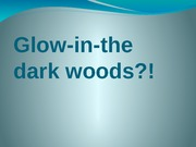 Project2Glow-in-the dark woods