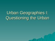 Urban Geographies I