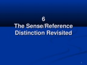 6 The Sense Reference Distinction Revisited
