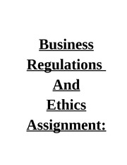 Business Regulations and Ethics Assignment