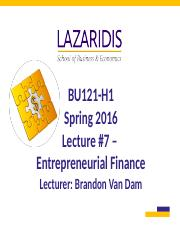 BU121 Spring 2016 - Lecture #7 - Entrepreneurial Finance - Student's Copy