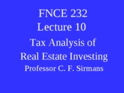 Lecture+10+FNCE+232+Tax+Analysis+of+Real+Estate+Investing