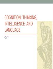 Ch. 7 Cognition,Thinking, Intelligence, & Language