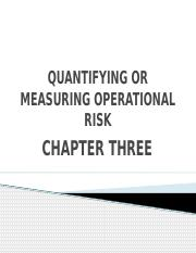 03. QUANTIFYING OR MEASURING OPERATIONAL RISK - Chapter  03.pptx