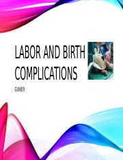 LABOR AND BIRTH COMPLICATIONS FALL16