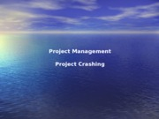 7. Project Crashing