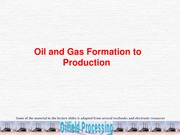 Lecture 2-Oil_and_Gas_Formation_to_Production