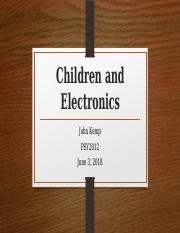 Children and Electronics - John kemp.pptx