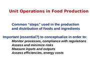 Oct 9 Unit Operations; Thermal Processing of Foods (Part 1).ppt