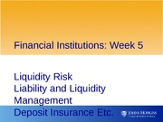 Financial Institutions--Week 5--Script--Liquidity Risk%2c Liability and Liquidity Managment%2c Depos