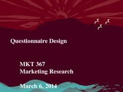 MKT 367 - Spring 2014 - Questionnaire Design - Student Notes