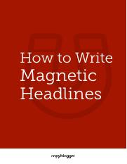 How-To-Write-Magnetic-Headlines.pdf