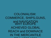 GEOG123.COLONIALISM__SHIPS_AND_GUNS