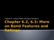 Chapter 6.2, 6.3 - More on Bond Features and Ratings.pptx