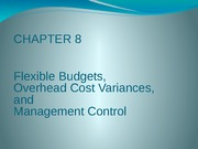 CH08 Flexible Budgets, Overhead Cost Variances, and Management Control