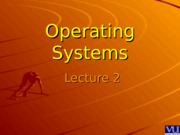 Operating Systems - CS604 Power Point Slides Lecture 02.pps