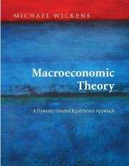 Wickens M (copy). Macroeconomic Theory.. A Dynamic General Equilibrium Approach (PUP, 2008)(ISBN 069
