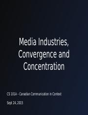 cs101_f15_Lecture 3 (Media Industries, Convergence & Concentration) Powerpoint .pptx