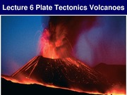 Lecture 6 - Volcanoes