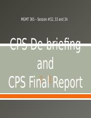 MGMT 365 Sess 32, 33 & 34 - CPS De-briefing & CPS Final Report e-handouts.pptx