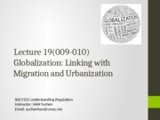 Lecture 19(009-010)-Globalization and its linkages with migration  urbanization.pptx