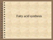 18. Fatty acid synthesis