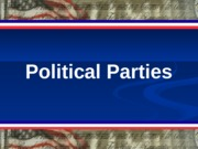 GOV 30 Lecture Political Parties
