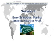 NBA 5911. Winter 2014. Session 6. Entry Strategies. Making Strategic Alliances Work