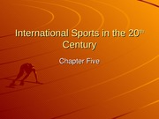 Chapter 5-International Sports in the 20th Century