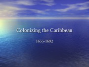 Colonizing the Caribbean (PowerPoint)