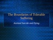 Boundaries of Tolerable Suffering Assisted Dying(1)