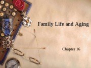 Family Life and Aging ch 16